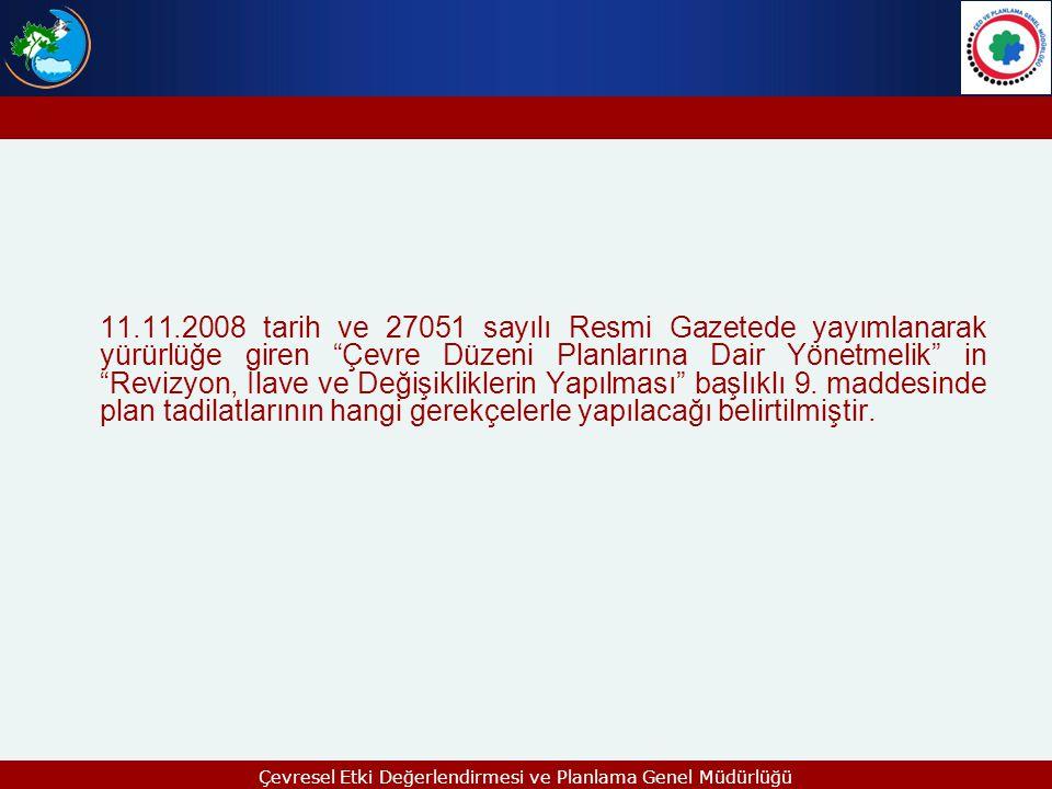 """11.11.2008 tarih ve 27051 sayılı Resmi Gazetede yayımlanarak yürürlüğe giren """"Çevre Düzeni Planlarına Dair Yönetmelik"""" in """"Revizyon, İlave ve Değişikl"""