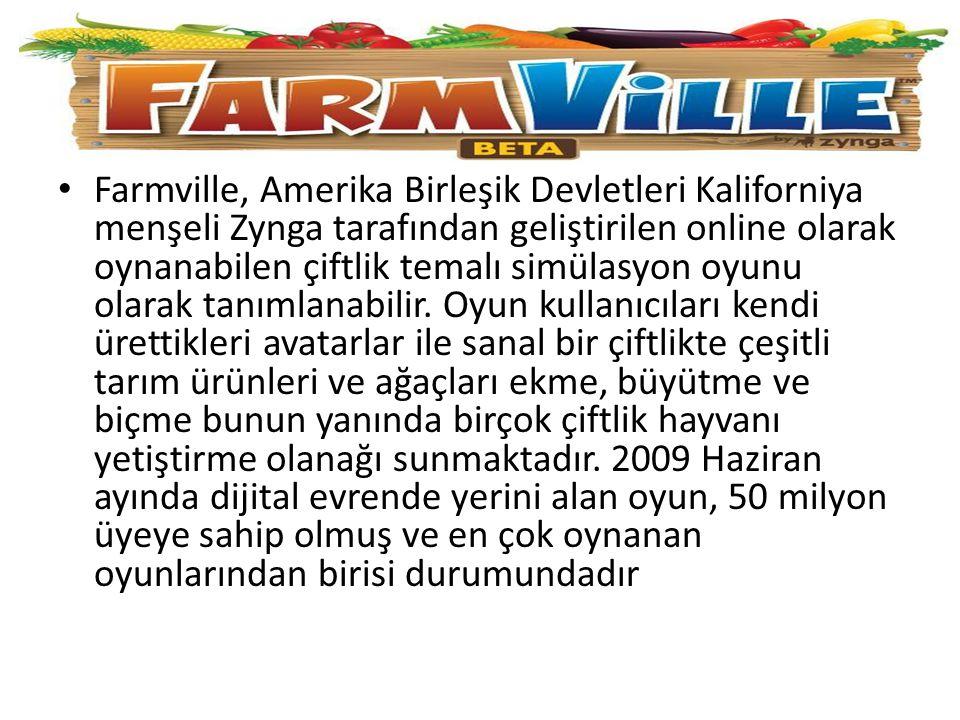 Farmville, Amerika Birleşik Devletleri Kaliforniya menşeli Zynga tarafından geliştirilen online olarak oynanabilen çiftlik temalı simülasyon oyunu ola