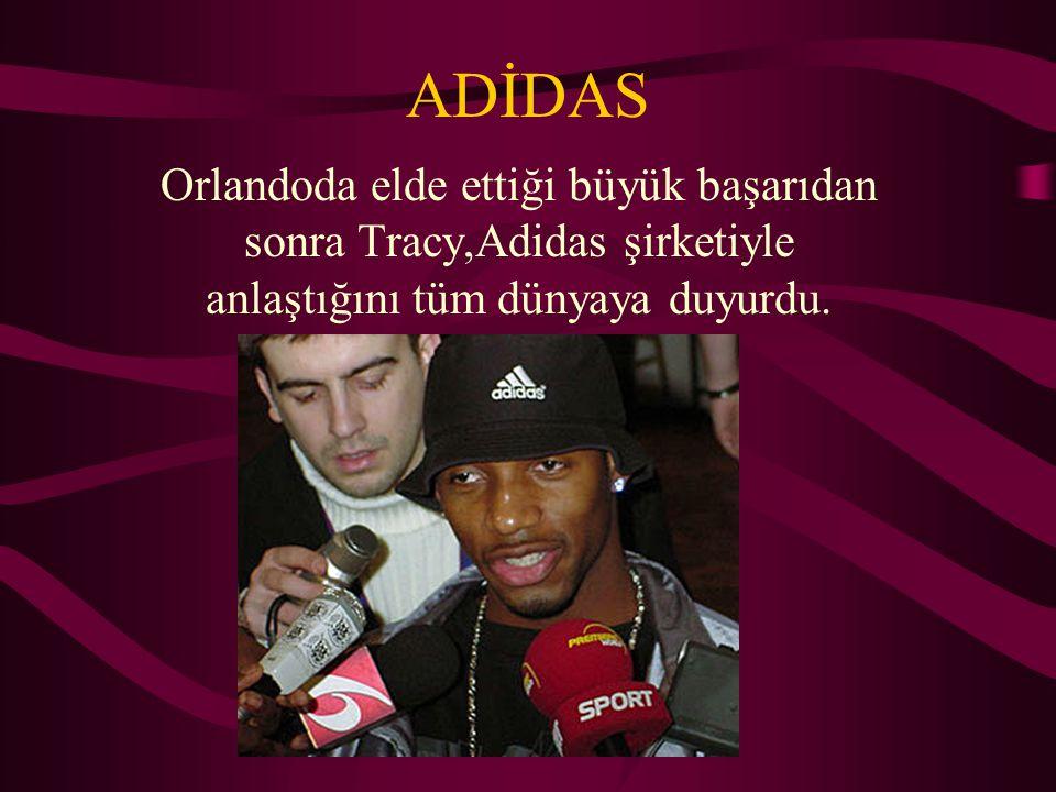 ADİDAS Orlandoda elde ettiği büyük başarıdan sonra Tracy,Adidas şirketiyle anlaştığını tüm dünyaya duyurdu.