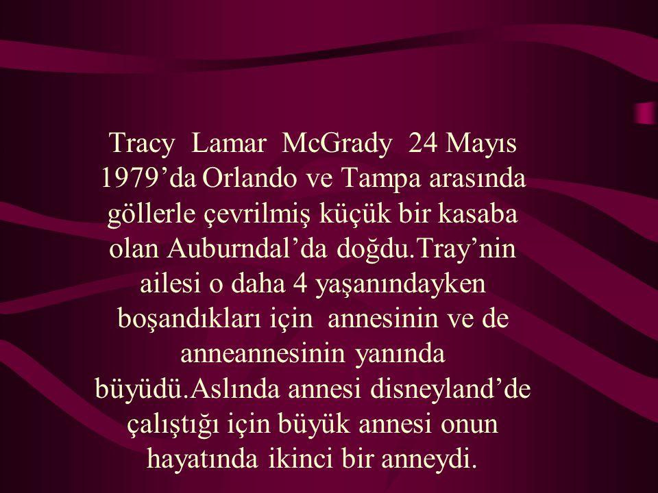 Tracy Lamar McGrady 24 Mayıs 1979'da Orlando ve Tampa arasında göllerle çevrilmiş küçük bir kasaba olan Auburndal'da doğdu.Tray'nin ailesi o daha 4 yaşanındayken boşandıkları için annesinin ve de anneannesinin yanında büyüdü.Aslında annesi disneyland'de çalıştığı için büyük annesi onun hayatında ikinci bir anneydi.