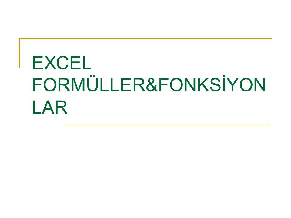 EXCEL FORMÜLLER&FONKSİYON LAR