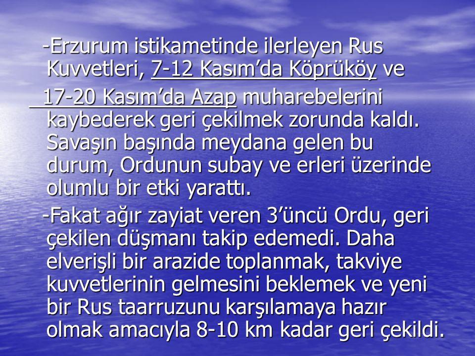 -Erzurum istikametinde ilerleyen Rus Kuvvetleri, 7-12 Kasım'da Köprüköy ve -Erzurum istikametinde ilerleyen Rus Kuvvetleri, 7-12 Kasım'da Köprüköy ve