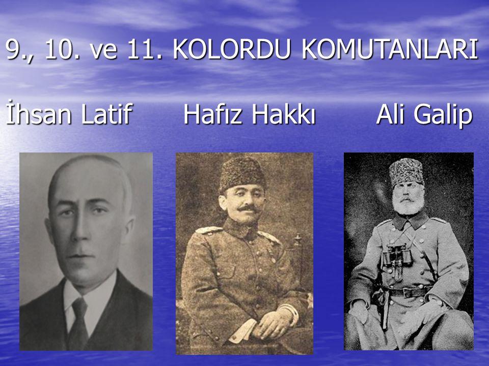 9., 10. ve 11. KOLORDU KOMUTANLARI İhsan Latif Hafız Hakkı Ali Galip