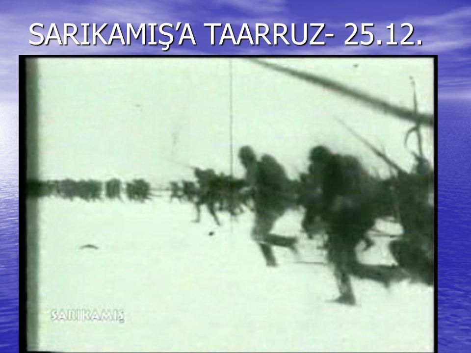 SARIKAMIŞ'A TAARRUZ- 25.12.