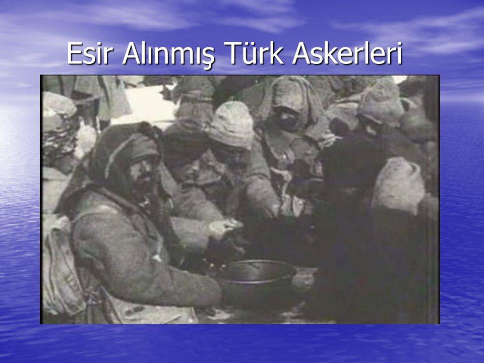 Esir Alınmış Türk Askerleri Esir Alınmış Türk Askerleri