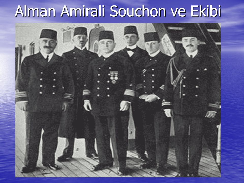 Alman Amirali Souchon ve Ekibi