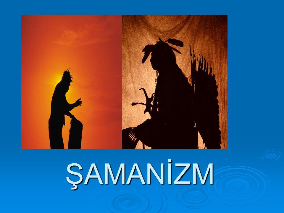  Şamanizm, genellikle Sibirya halklarının dinsel inanışlarını anlatan bir deyim olup, Kuzey Asya halkları arasında büyücü, sihirbaz anlamına gelen Şaman kelimesinden türemiştir.