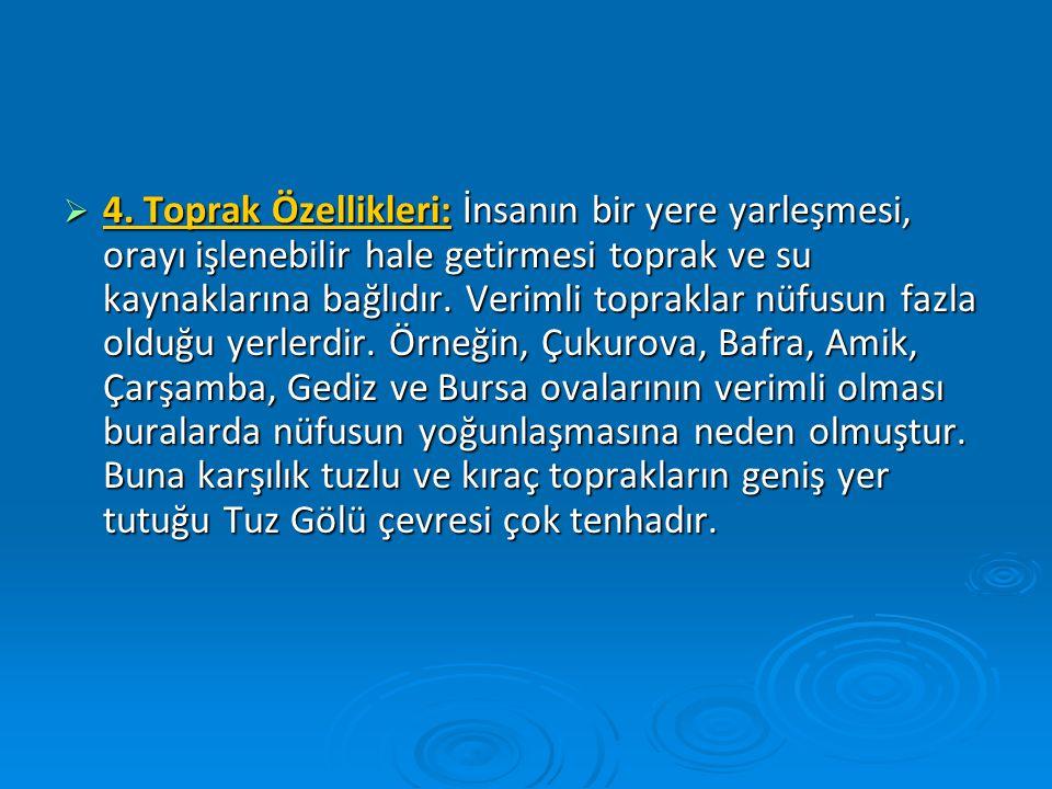  5.Su Kaynakları: Türkiye'nin büyük bir bölümünde yarı kurak iklim koşulları görülür.