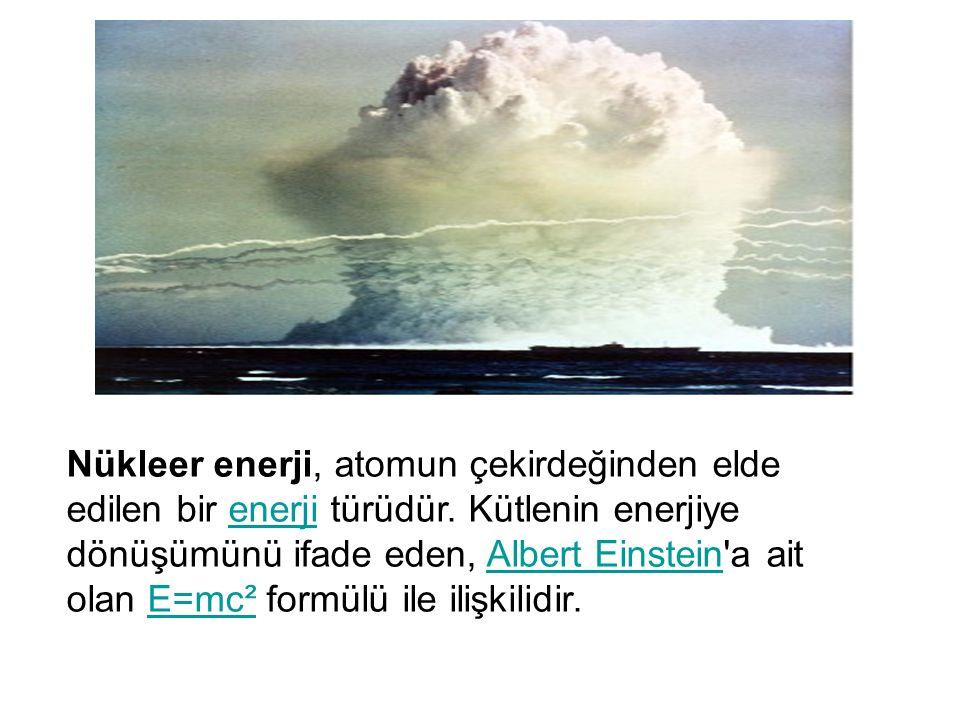 Nükleer enerji, atomun çekirdeğinden elde edilen bir enerji türüdür. Kütlenin enerjiye dönüşümünü ifade eden, Albert Einstein'a ait olan E=mc² formülü