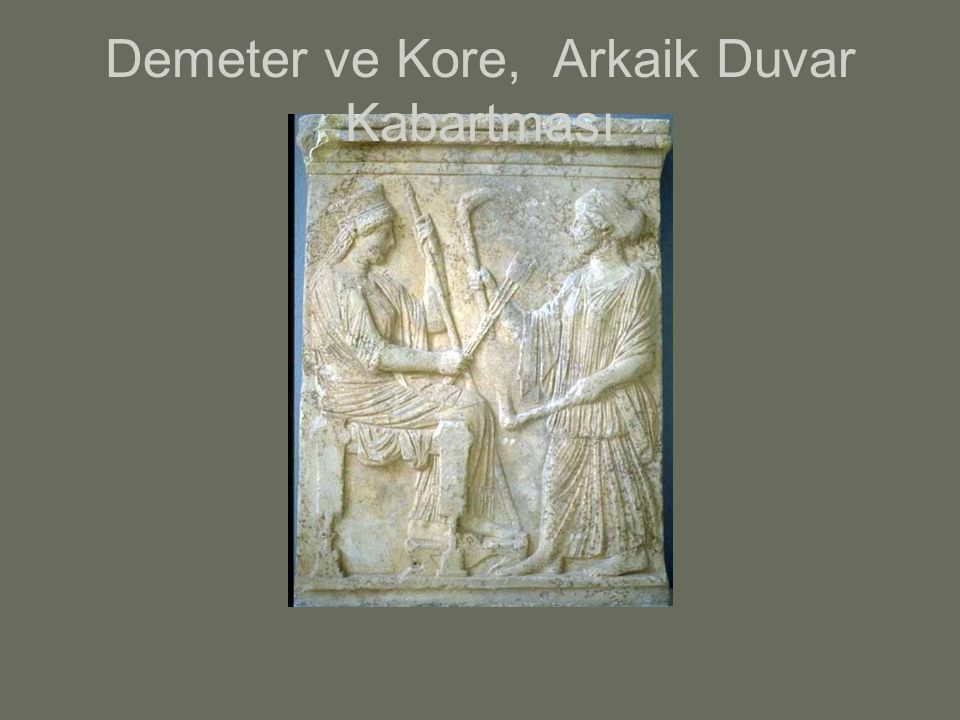 Demeter ve Kore, Arkaik Duvar Kabartması