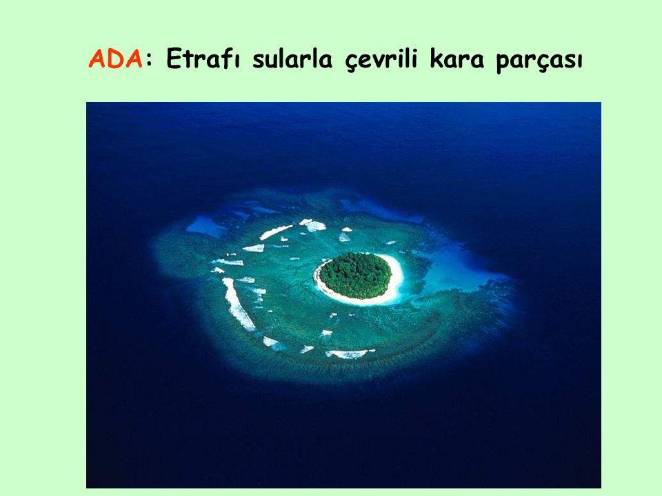 ADA: Etrafı sularla çevrili kara parçası