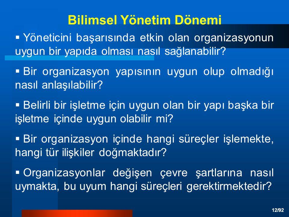 12/92 Bilimsel Yönetim Dönemi  Yöneticini başarısında etkin olan organizasyonun uygun bir yapıda olması nasıl sağlanabilir.