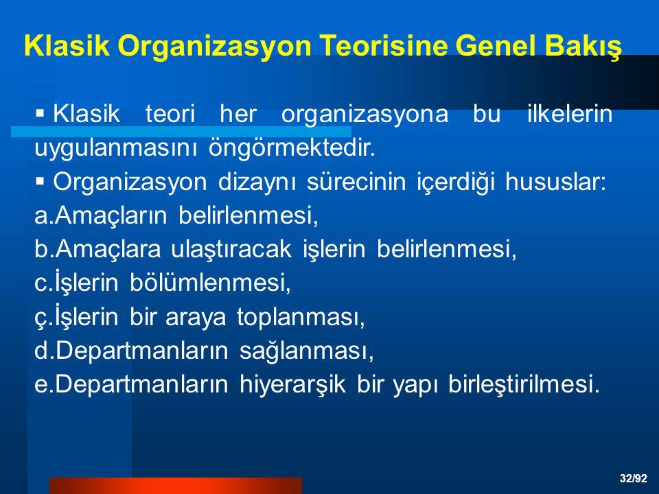 32/92  Klasik teori her organizasyona bu ilkelerin uygulanmasını öngörmektedir.