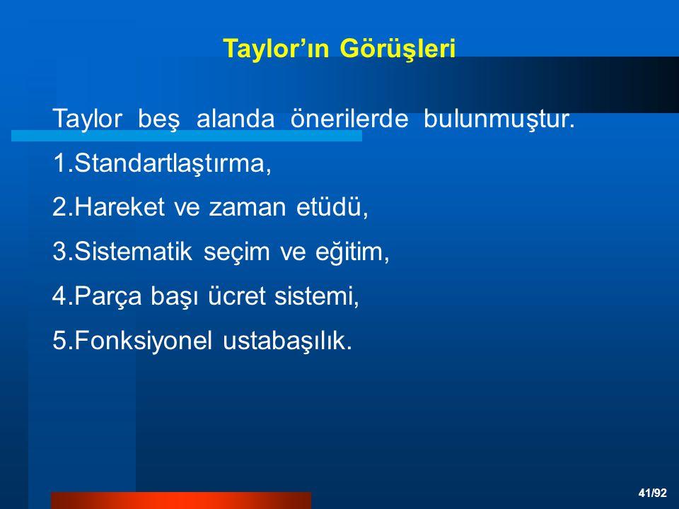 41/92 Taylor beş alanda önerilerde bulunmuştur.