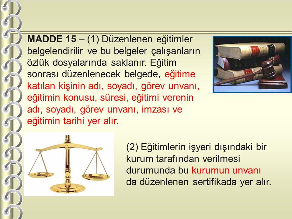 MADDE 15 – (1) Düzenlenen eğitimler belgelendirilir ve bu belgeler çalışanların özlük dosyalarında saklanır.