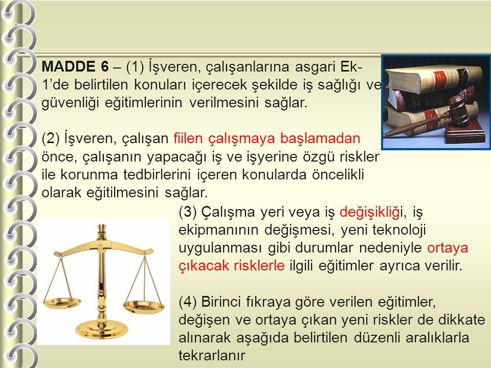 MADDE 5 – (1) İşveren, çalışanların iş sağlığı ve güvenliği eğitimleri ile ilgili; a) Programların hazırlanması ve uygulanmasını, b) Eğitimler için uy