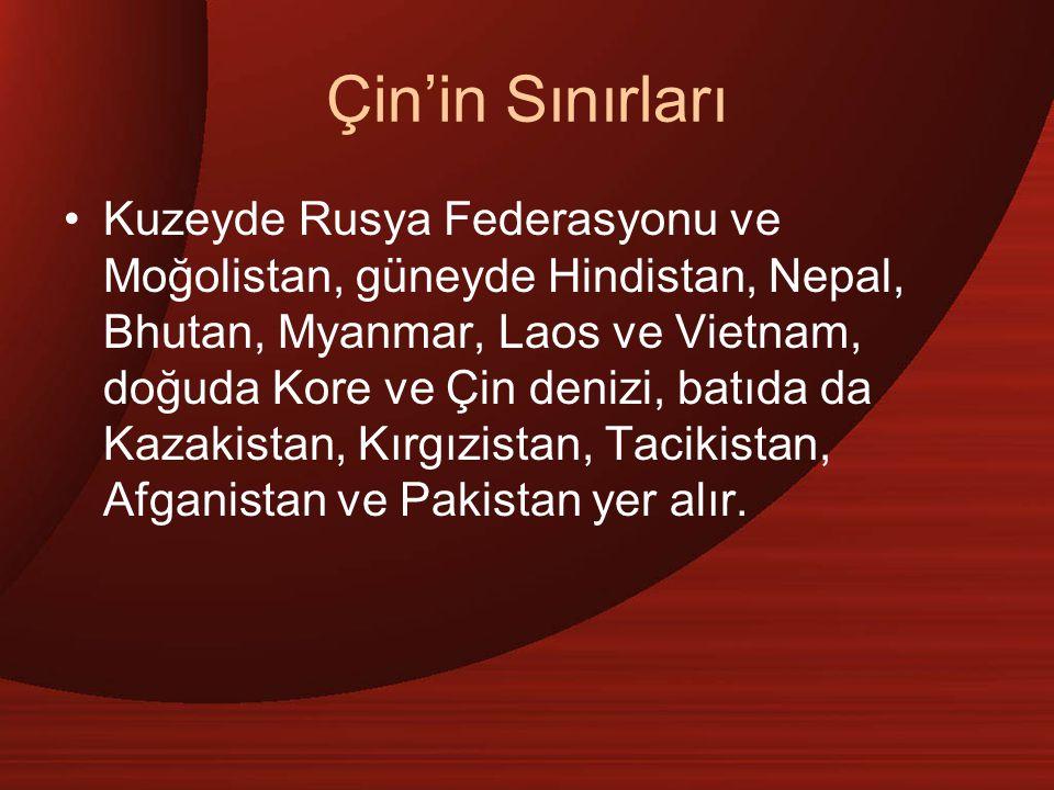 Çin'in Sınırları Kuzeyde Rusya Federasyonu ve Moğolistan, güneyde Hindistan, Nepal, Bhutan, Myanmar, Laos ve Vietnam, doğuda Kore ve Çin denizi, batıd