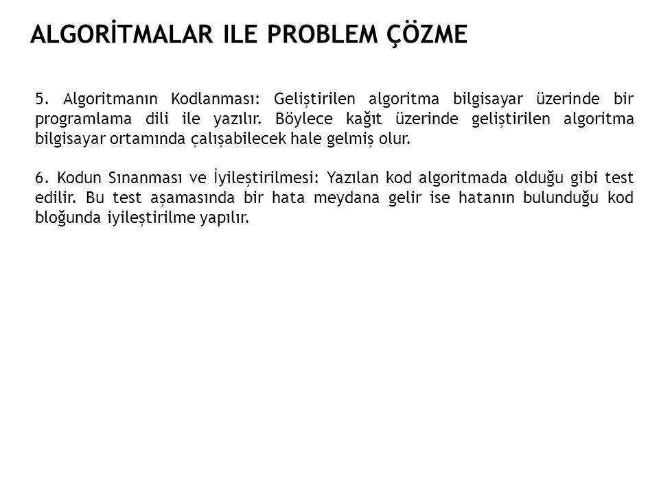 ALGORİTMALAR ILE PROBLEM ÇÖZME 5.