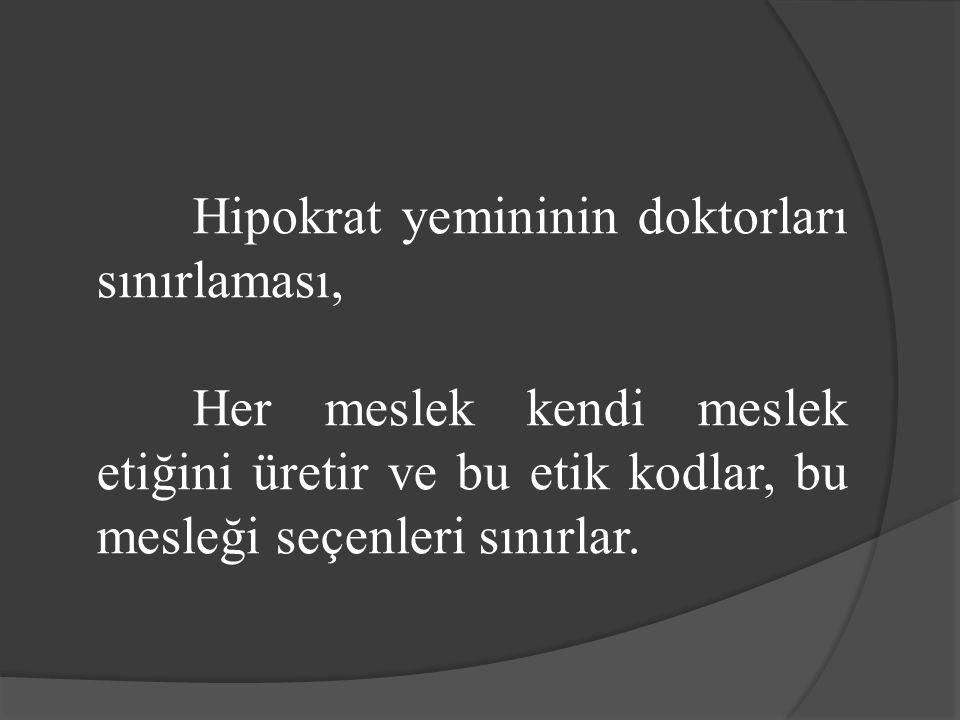 Hipokrat yemininin doktorları sınırlaması, Her meslek kendi meslek etiğini üretir ve bu etik kodlar, bu mesleği seçenleri sınırlar.