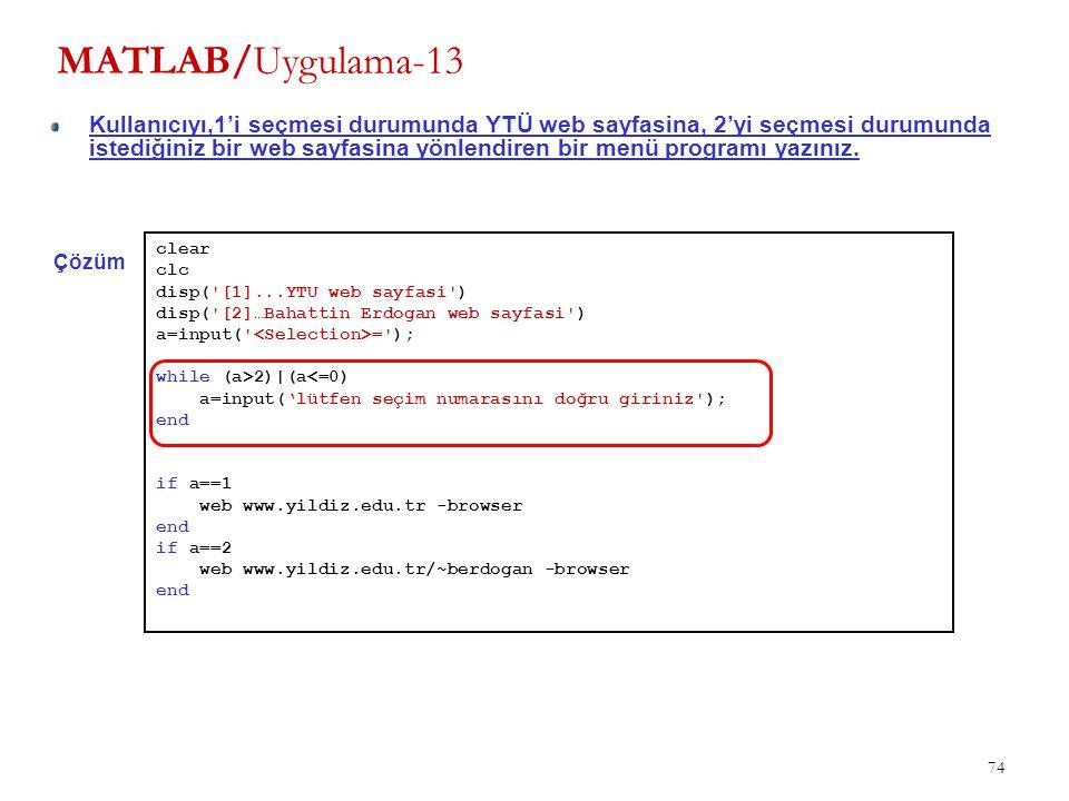 74 MATLAB/Uygulama-13 Kullanıcıyı,1'i seçmesi durumunda YTÜ web sayfasina, 2'yi seçmesi durumunda istediğiniz bir web sayfasina yönlendiren bir menü p