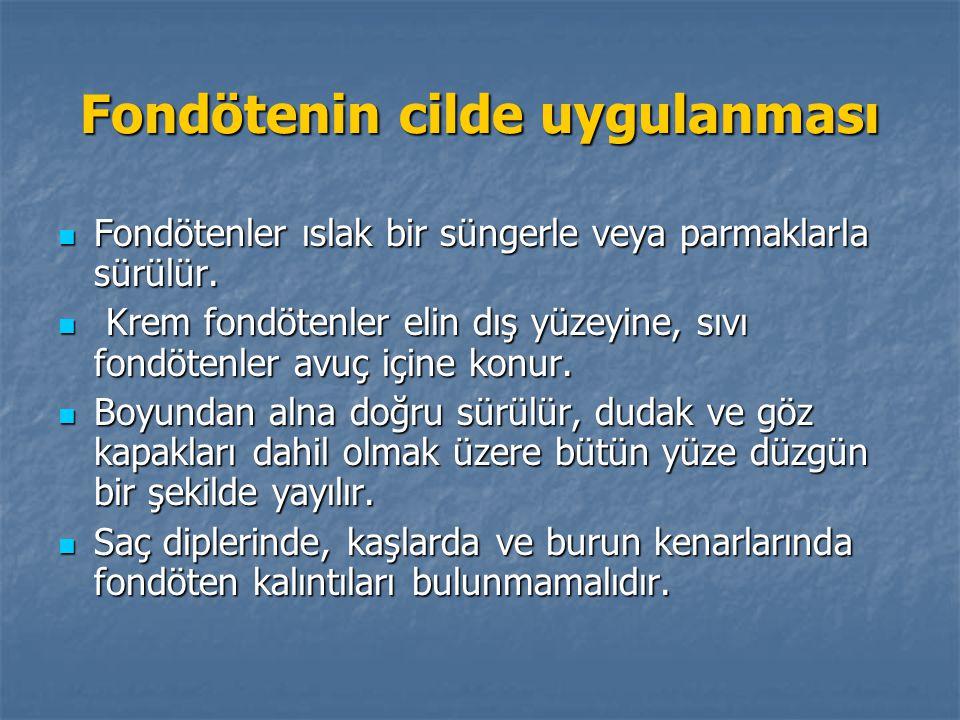 Fondötenin cilde uygulanması Fondötenler ıslak bir süngerle veya parmaklarla sürülür. Fondötenler ıslak bir süngerle veya parmaklarla sürülür. Krem fo