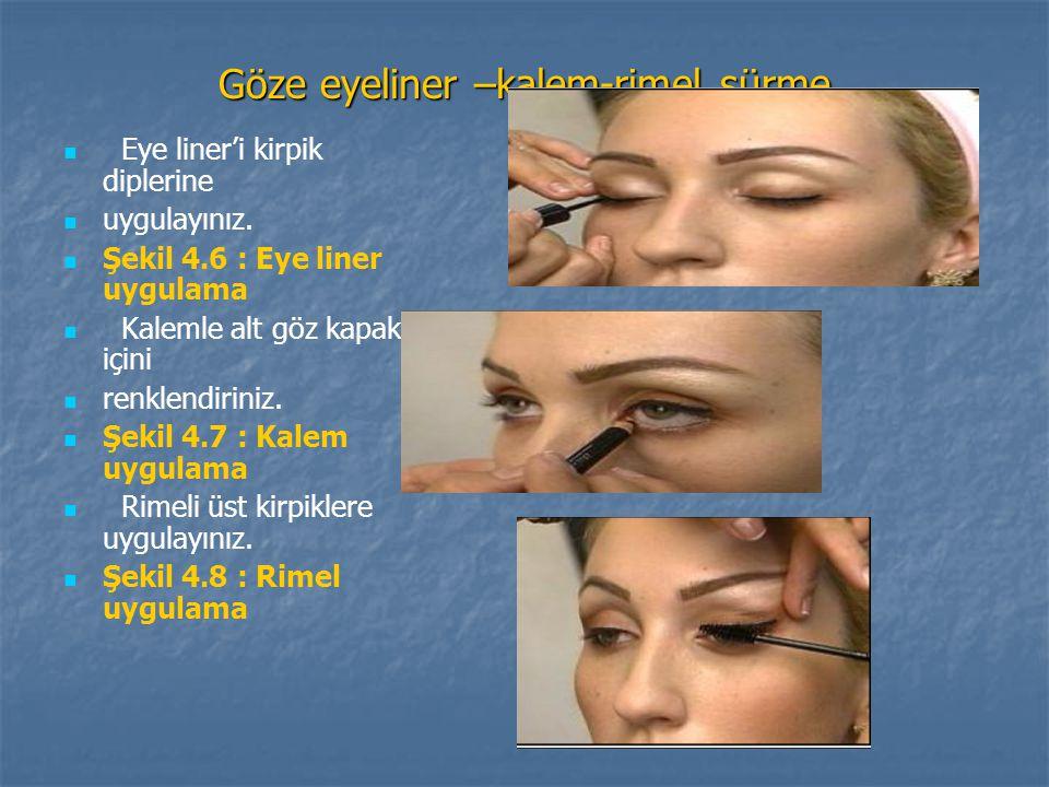 Göze eyeliner –kalem-rimel sürme Eye liner'i kirpik diplerine uygulayınız. Şekil 4.6 : Eye liner uygulama Kalemle alt göz kapak içini renklendiriniz.