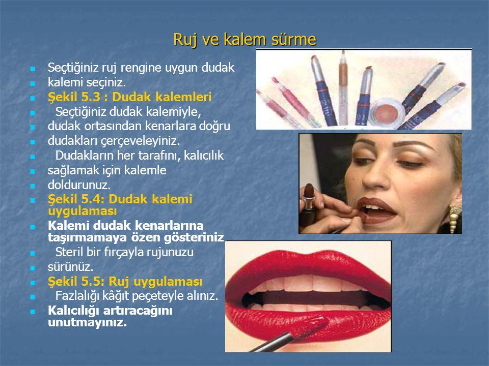 Ruj ve kalem sürme Seçtiğiniz ruj rengine uygun dudak kalemi seçiniz. Şekil 5.3 : Dudak kalemleri Seçtiğiniz dudak kalemiyle, dudak ortasından kenarla