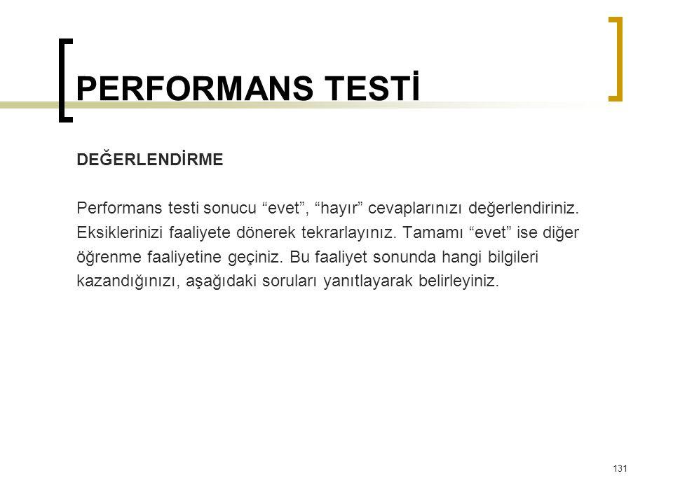 """PERFORMANS TESTİ DEĞERLENDİRME Performans testi sonucu """"evet"""", """"hayır"""" cevaplarınızı değerlendiriniz. Eksiklerinizi faaliyete dönerek tekrarlayınız. T"""