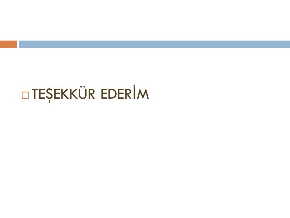  TEŞEKKÜR EDER İ M