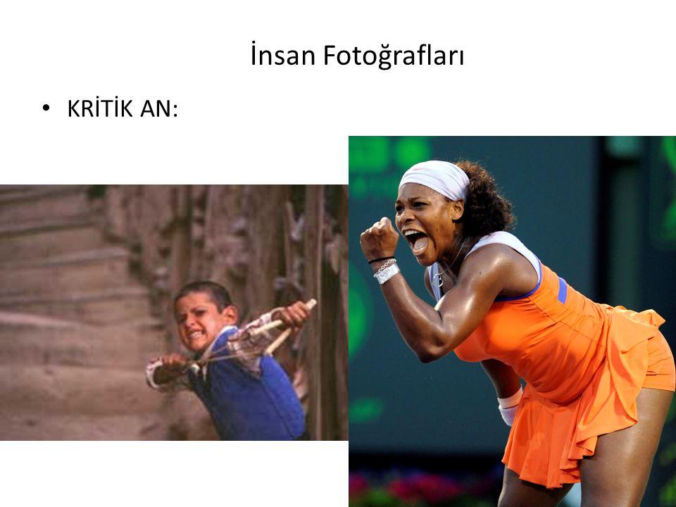 İnsan Fotoğrafları KRİTİK AN: