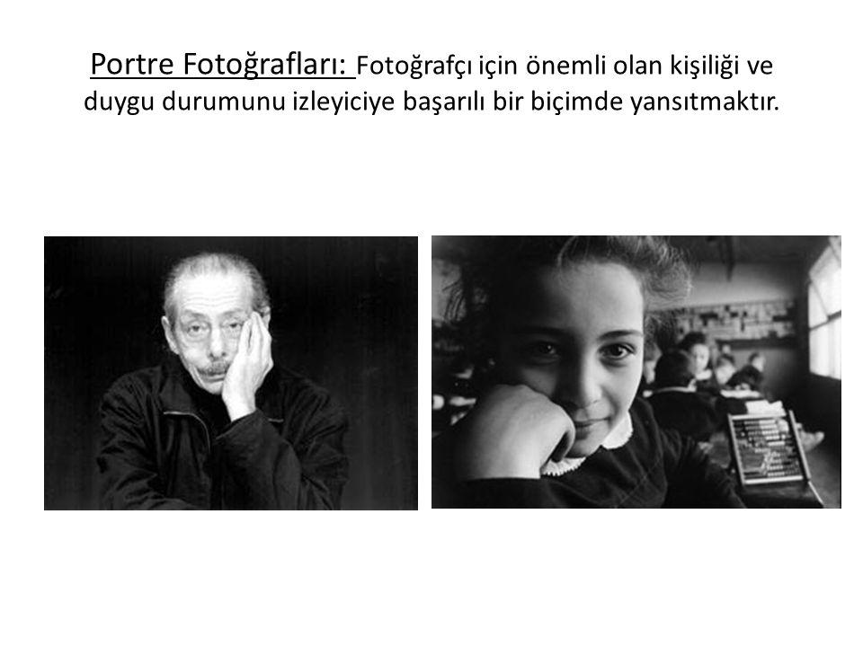 Portre Fotoğrafları: Fotoğrafçı için önemli olan kişiliği ve duygu durumunu izleyiciye başarılı bir biçimde yansıtmaktır.