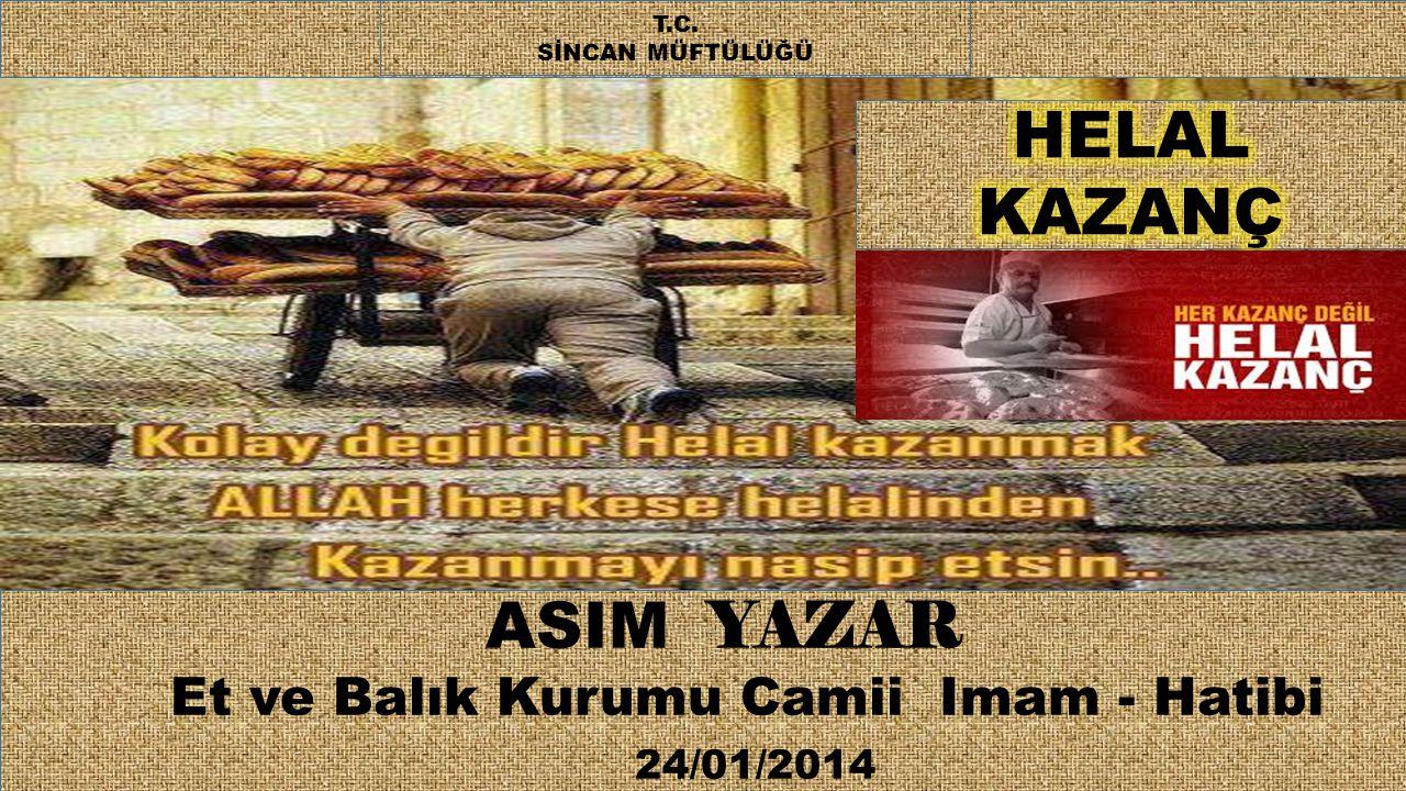 ASIM YAZAR Et ve Balık Kurumu Camii Imam - Hatibi 24/01/2014 T.C. SİNCAN MÜFTÜLÜĞÜ