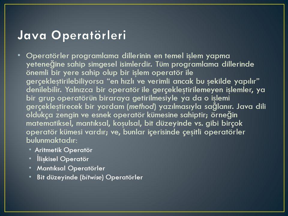 Operatörler programlama dillerinin en temel işlem yapma yetene ğ ine sahip simgesel isimlerdir.