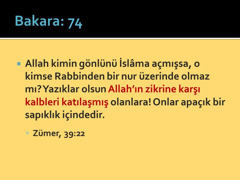  Allah kimin gönlünü İslâma açmışsa, o kimse Rabbinden bir nur üzerinde olmaz mı? Yazıklar olsun Allah'ın zikrine karşı kalbleri katılaşmış olanlara!