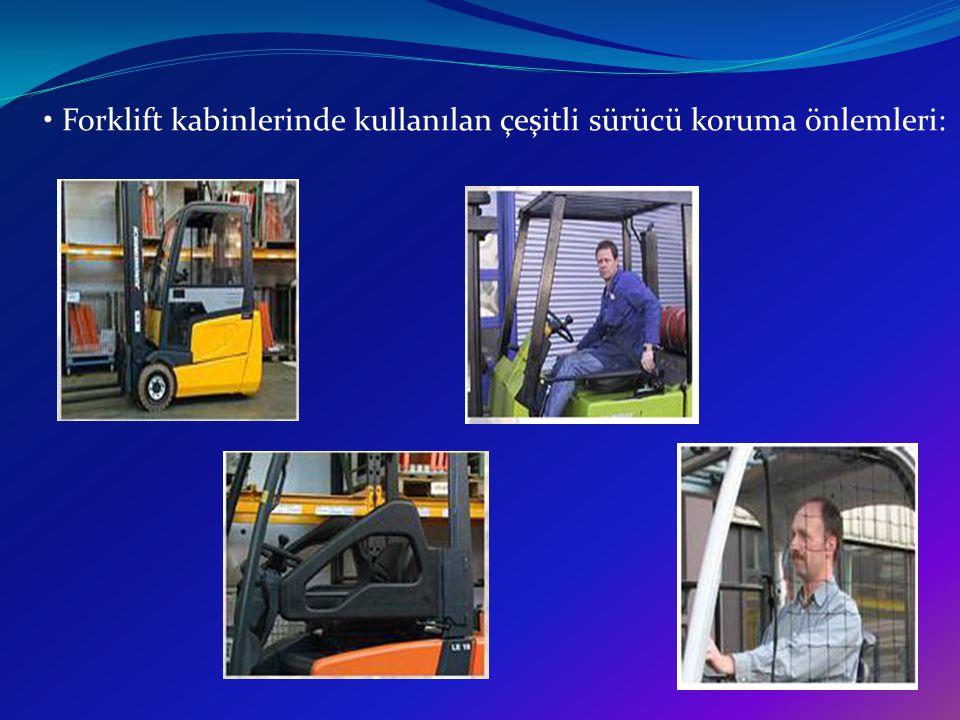 Forklift kabinlerinde kullanılan çeşitli sürücü koruma önlemleri: