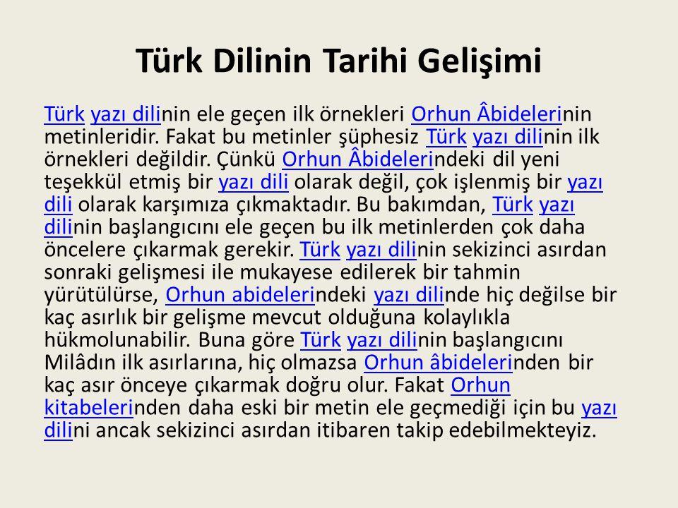 Batı Türkçesinin GelişmesiTürkçe Batı Türkçesinin yedi asırlık uzun hayatında bazı merhaleler vardır.