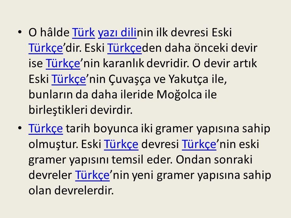Kuzey-doğu Türkçe'si, Batı Türkçe'siTürkçe Eski Türkçeden sonraki devre gelince, bu devirde Türkçe karşımıza birden fazla yazı dili ile çıkmaktadır.