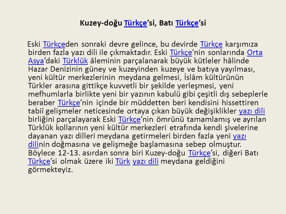 Kuzey Türkçe'si, Doğu Türkçe'siTürkçe Bunlardan Kuzey-doğu Türkçe'si önce 13 ve 14.