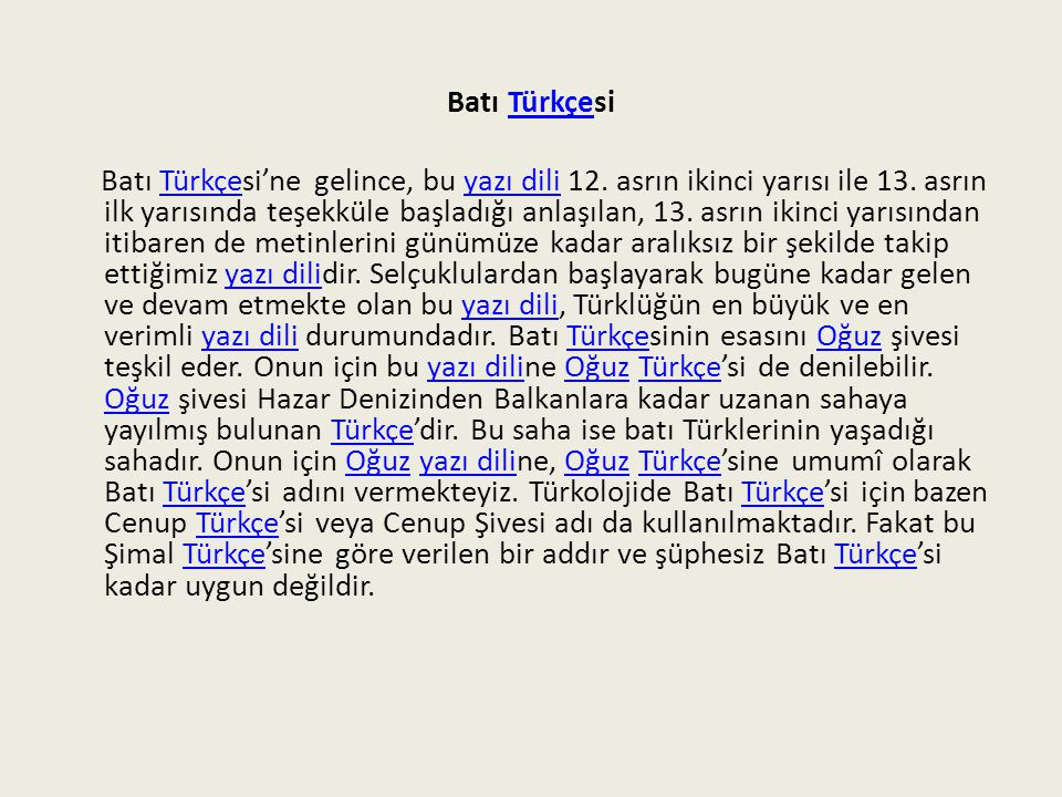 Azeri Türkçesi, Osmanlı TürkçesiTürkçeOsmanlıTürkçe Batı Türkçesinin içinde saha bakımından zamanla iki daire meydana gelmiştir.