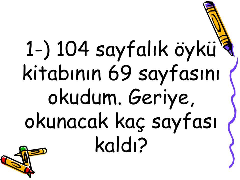 ( Unutmayalım:böyle soruları çözmek için,problemi tersten düşünüyoruz.) Bölersek dediği için çarpacağız: 18x5 =90 ve çarparsak dediği için böleceğiz: 90:3 = 30