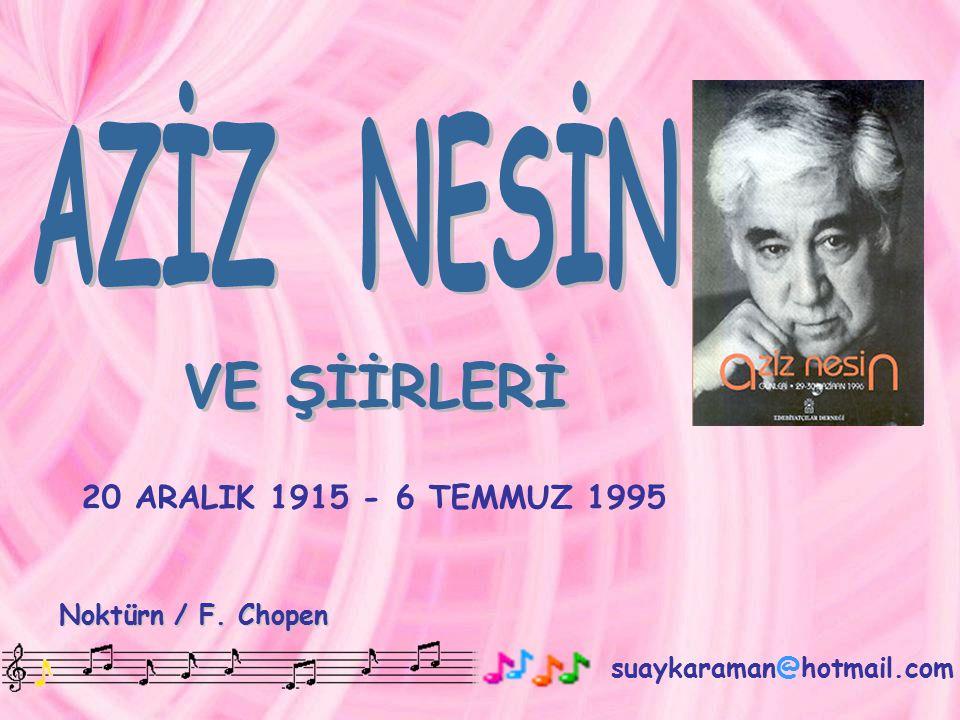20 ARALIK 1915 - 6 TEMMUZ 1995 suaykaraman@hotmail.com Noktürn / F. Chopen