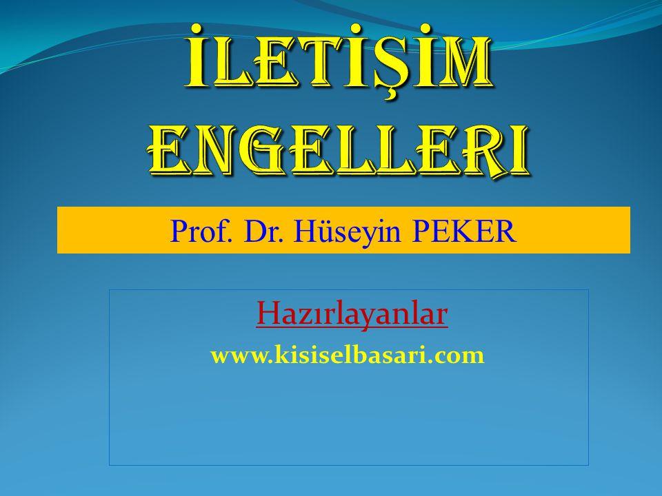 Prof. Dr. Hüseyin PEKER Hazırlayanlar www.kisiselbasari.com