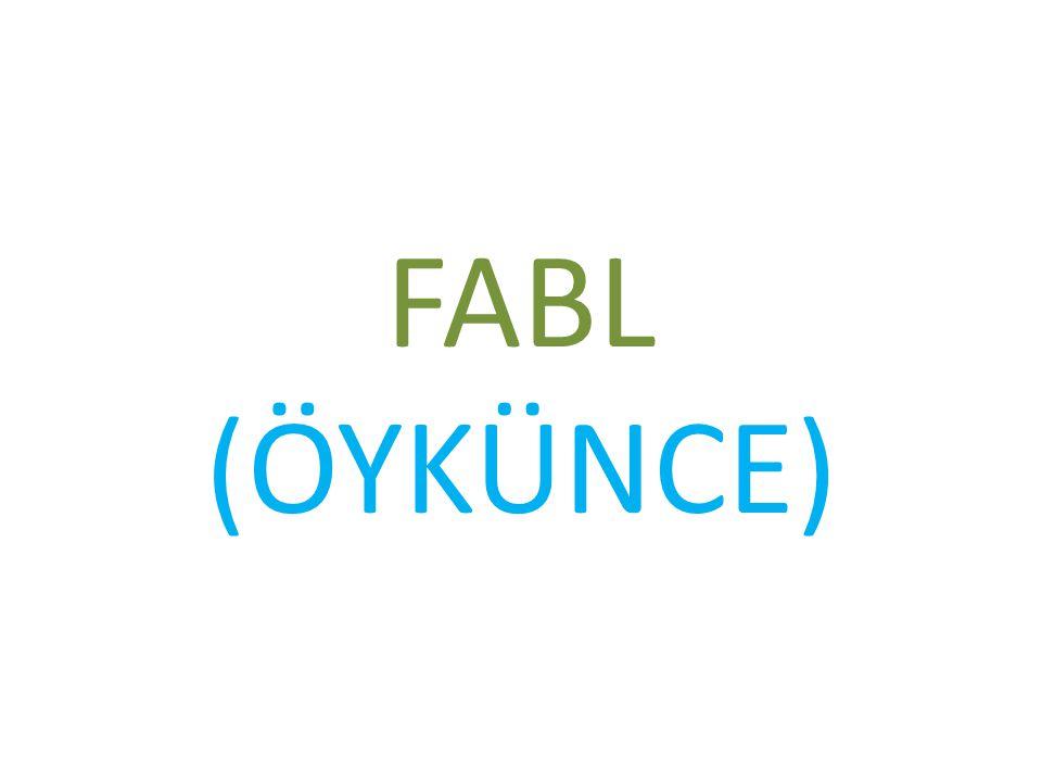 FABL (ÖYKÜNCE) Olayın entrikalarla düğümlendiği gelişme bölümü