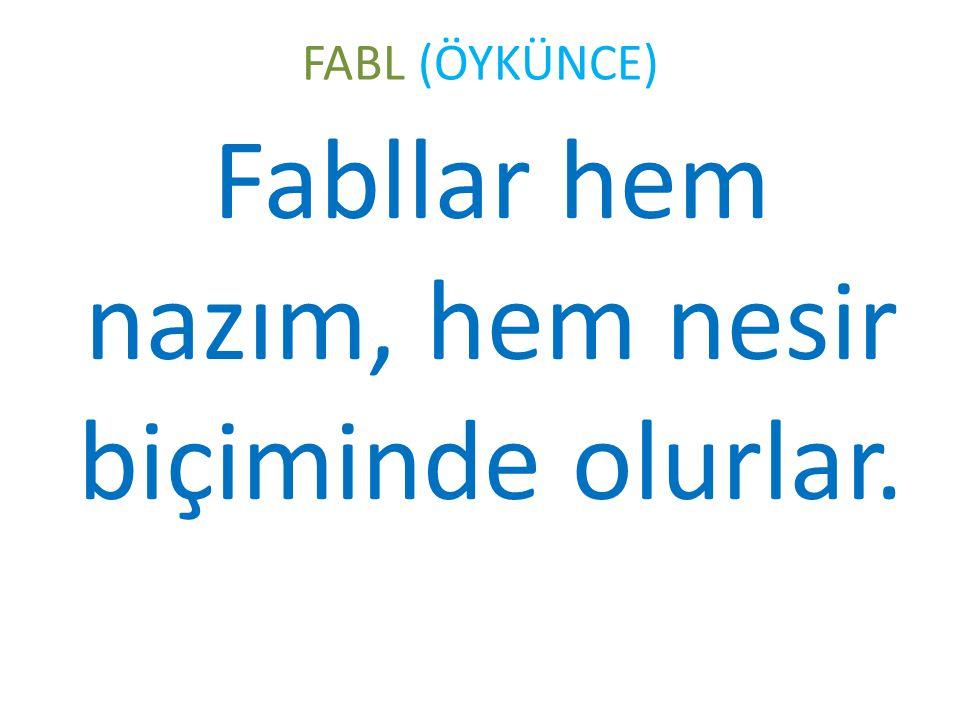 FABL (ÖYKÜNCE) Fablın sonunda her zaman bir ahlak dersi (kıssadan hisse) vardır.