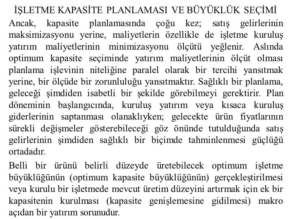 İŞLETME KAPASİTE PLANLAMASI VE BÜYÜKLÜK SEÇİMİ 4.