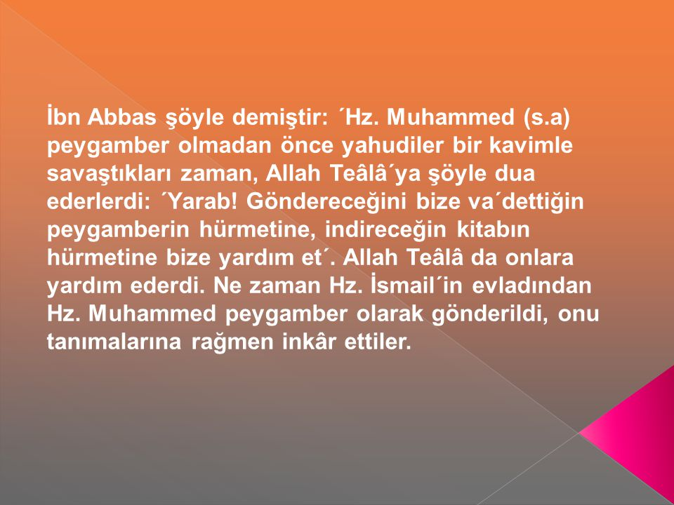 İbn Abbas şöyle demiştir: ´Hz.