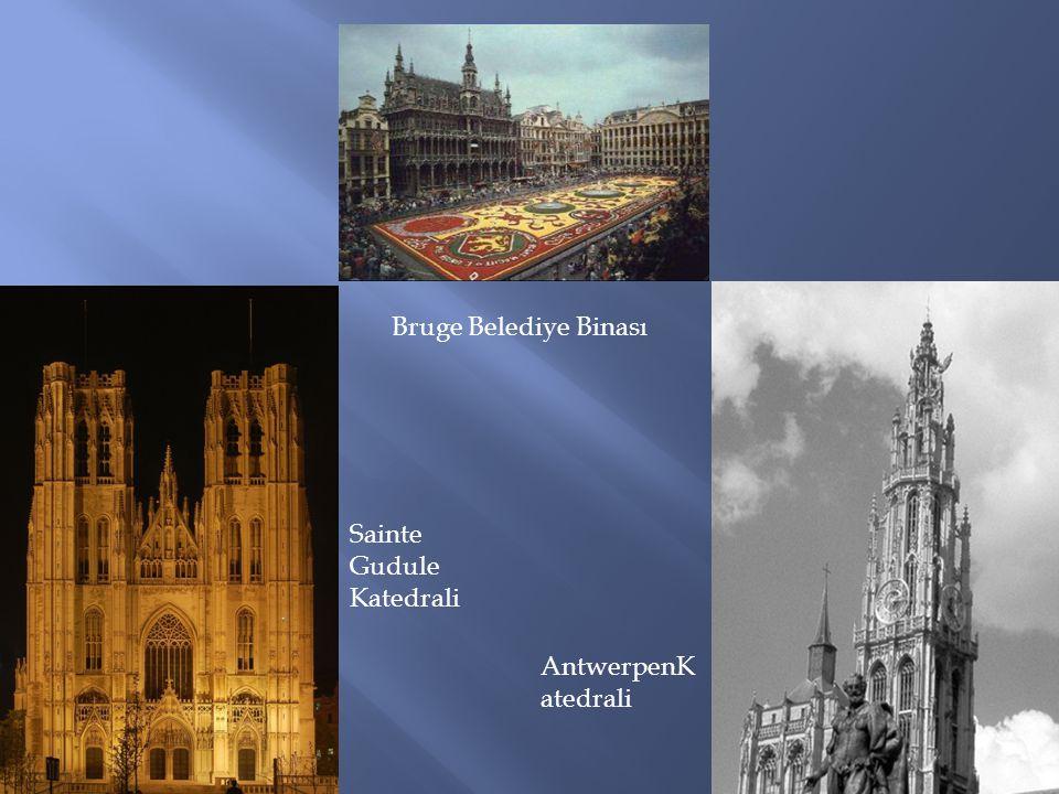 Bruge Belediye Binası Sainte Gudule Katedrali AntwerpenK atedrali