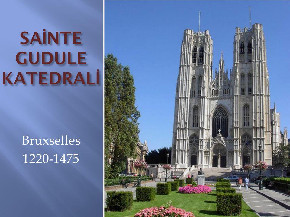 SA İ NTE GUDULE KATEDRAL İ Bruxselles 1220-1475