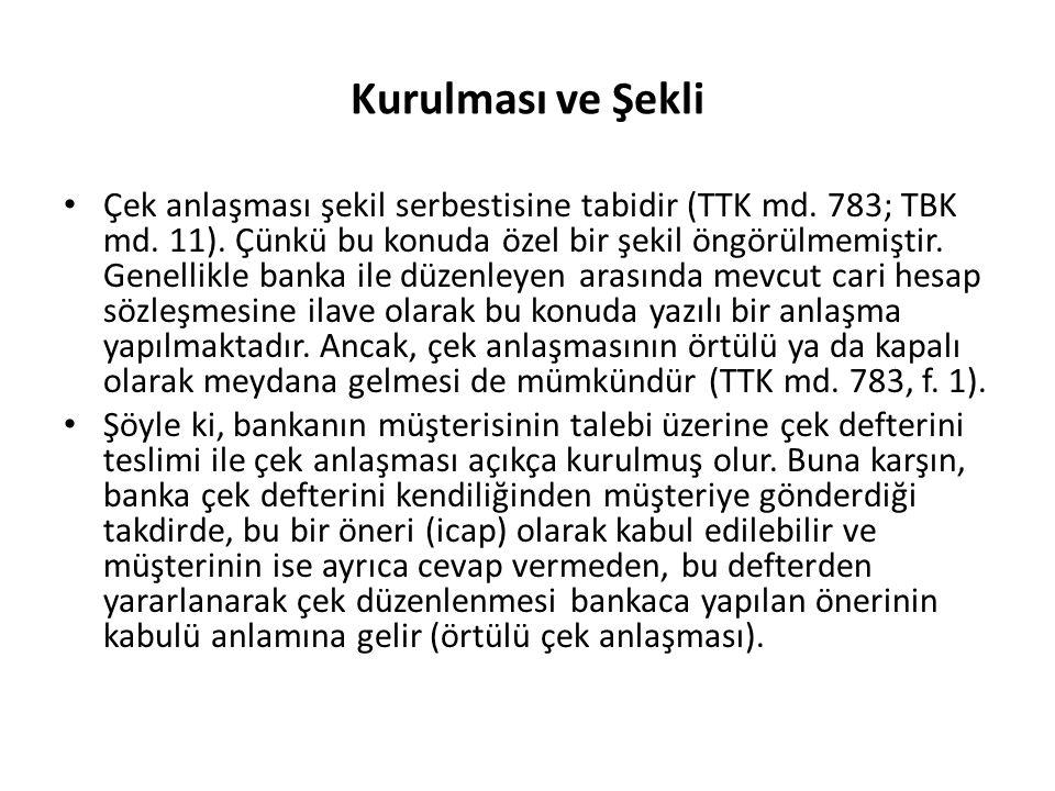 Kurulması ve Şekli Çek anlaşması şekil serbestisine tabidir (TTK md. 783; TBK md. 11). Çünkü bu konuda özel bir şekil öngörülmemiştir. Genellikle bank