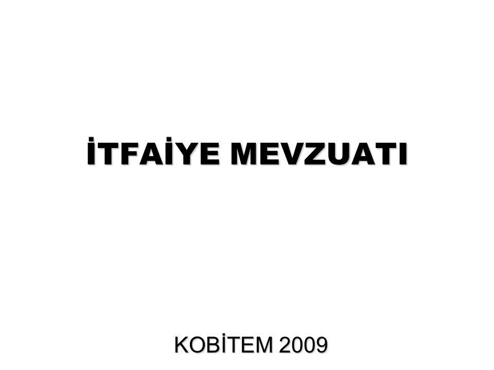 İTFAİYE MEVZUATI KOBİTEM 2009